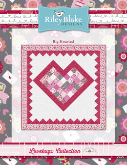 Riley Blake Big Hearted - Downloadable PDF