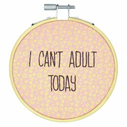 Dimensions Embroidery Kit with Hoop - I Can't Adult Today (Crewel)