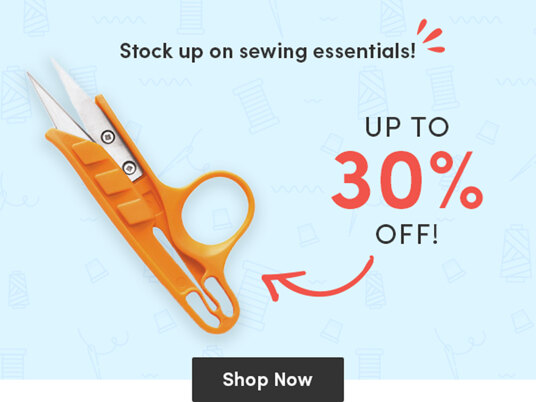 Up to 30 percent off sewing essentials!