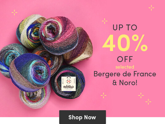 Up to 40 percent off selected Bergere de France & Noro!
