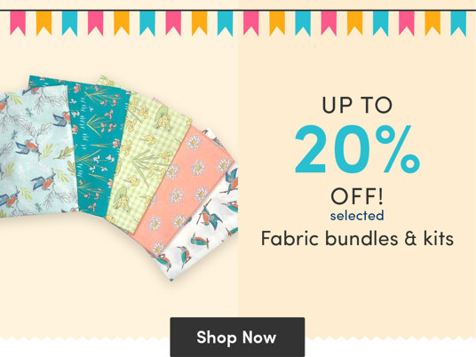 Up to 20 percent off selected fabric bundles & kits