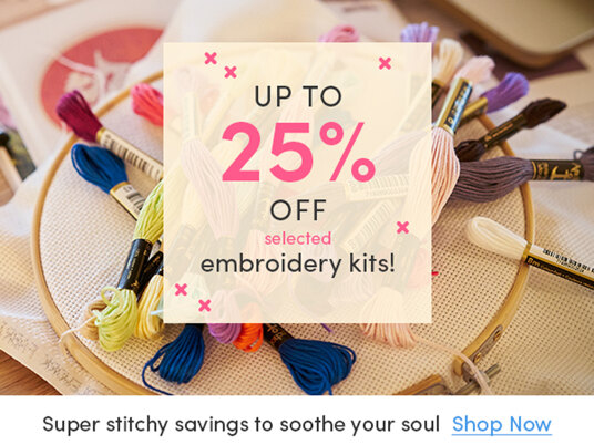 Up to 25 percent off selected embroidery kits!