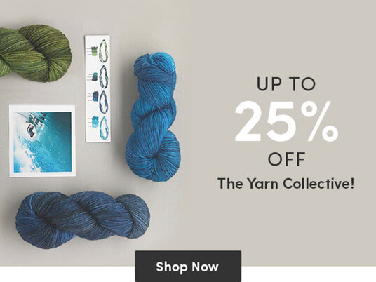 Today only - up to 25 percent off The Yarn Collective!