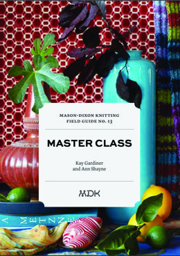 MDKnitting Field Guide No. 13: Master by Kay Gardiner and Ann Shayne