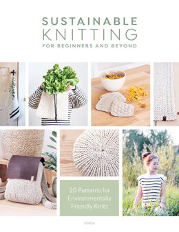 Sustainable Knitting for Beginners and Beyond by epipa