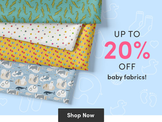 Up to 20 percent off baby fabrics!