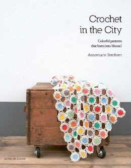 Crochet in the City by Annemarie Benthem