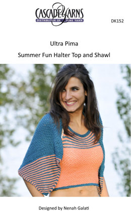 Summer Fun Halter Top and Shawl in Cascade Ultra Pima - DK152