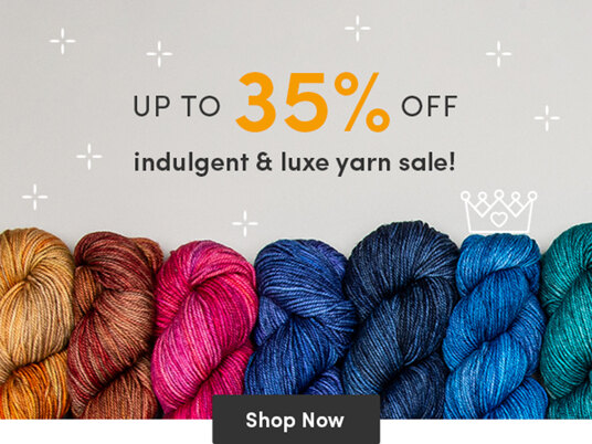 Up to 35 percent off indulgent & luxe yarns!