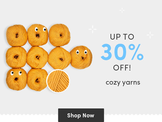 Up to 30 percent off cozy yarns