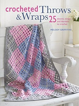 Crocheted Throws & Wraps by Melody Griffiths