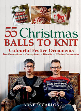 Arne and Carlos' 55 Christmas Balls to Knit