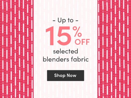 Up to 15 percent off selected blenders fabric!