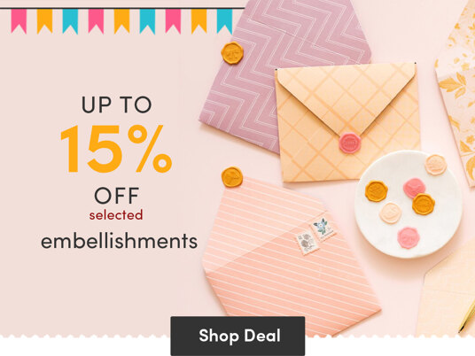 Up to 15 percent off selected embellishments!