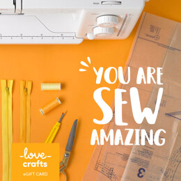 LoveCrafts eGift Card - You are Sew Amazing