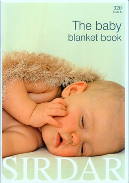 The Baby Blanket Book by Sirdar - 320
