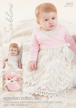 Christening Gown, Little Tutu Cardigan and Little Tutu Shoes in Sublime Egyptian Cotton DK - 6074 - Downloadable PDF