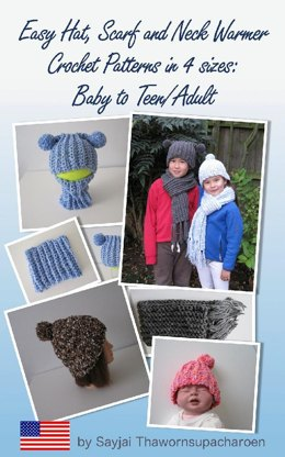 Easy Hat, Scarf and Neck Warmer Crochet Patterns in 4 sizes: Baby to Teen/Adult