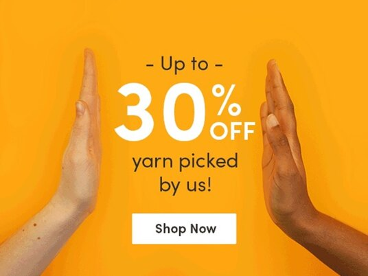 Up to 30 percent off yarn picked by us!
