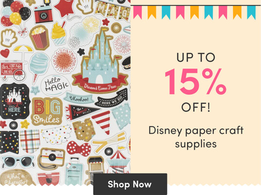 Up to 15 percent off Disney paper craft supplies!
