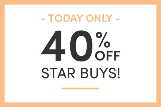 40 percent off Star Buys! Today only!