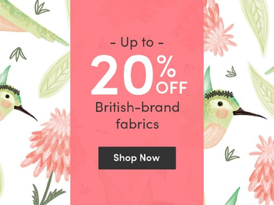 Up to 20 percent off British-brand fabrics!