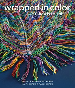 Wrapped in Color: 30 Shawls to Knit by Koigu