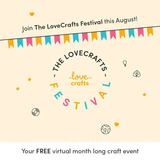The LoveCrafts Festival Free Tickets this August