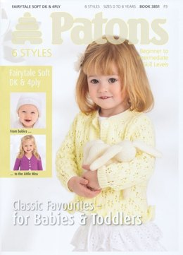 6 Styles for Babies and Toddlers by Patons- 3851