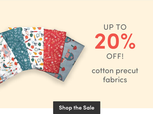 Up to 20 percent off cotton precut fabrics