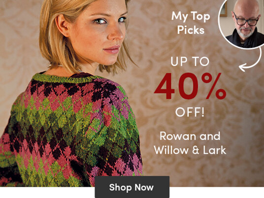 Up to 40 percent off Rowan and Willow & Lark!