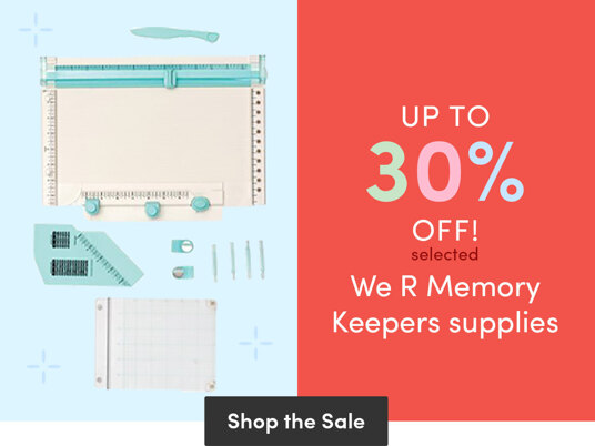 Up to 30 percent off We R Memory Keepers supplies