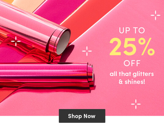 Up to 25 percent off all that glitters & shines!