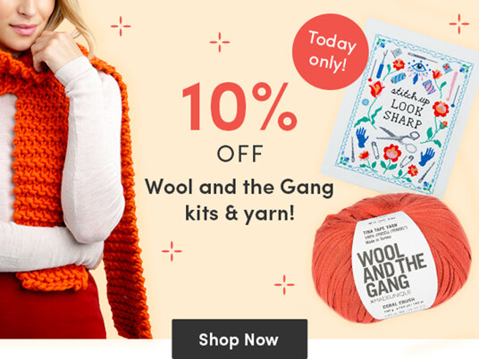 10 percent off Wool and the Gang kits & yarn!