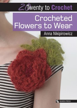 Twenty to Make: Crocheted Flowers to Wear by Anna Nikipirowicz