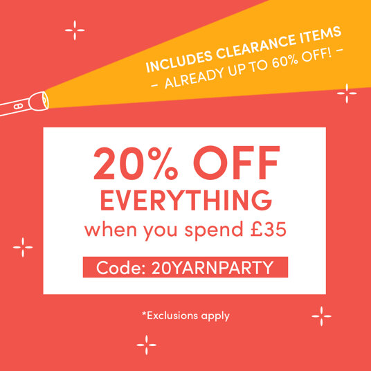 20 percent off EVERYTHING (including clearance!) when you spend £35. Code: 20YARNPARTY