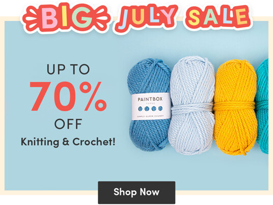 Up to 70 percent off knitting & crochet in BIG July Sale!
