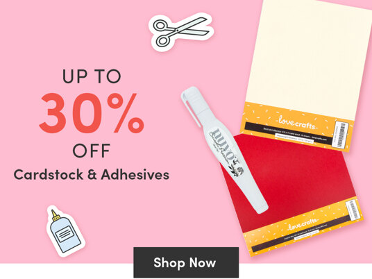 Up to 30 percent off cardstock & adhesives!