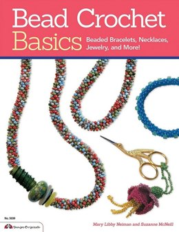 Bead Crochet Basics by Mary Libby Neiman and Suzanne McNeill