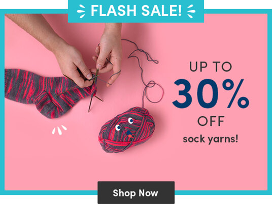 Flash Sale! Up to 30 percent sock yarns!