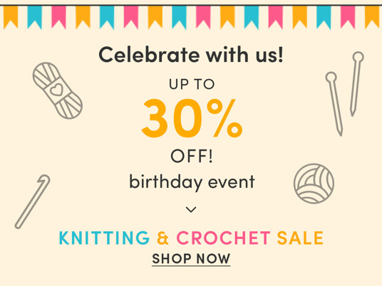 Celebrate with up to 30 percent off in our birthday sale
