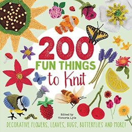 200 Fun Things to Knit by Lesley Stanfield & Jessica Polka