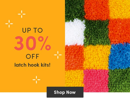 Up to 30 percent off latch hook kits!