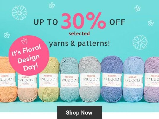 It's National Floral Design Day - up to 30 percent off selected yarns and patterns!