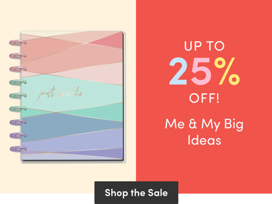 Up to 25 percent off Me & My Big Ideas