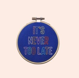 Cotton Clara Love Hearts Embroidery Hoop Kit - It's Never Too Late - 11cm