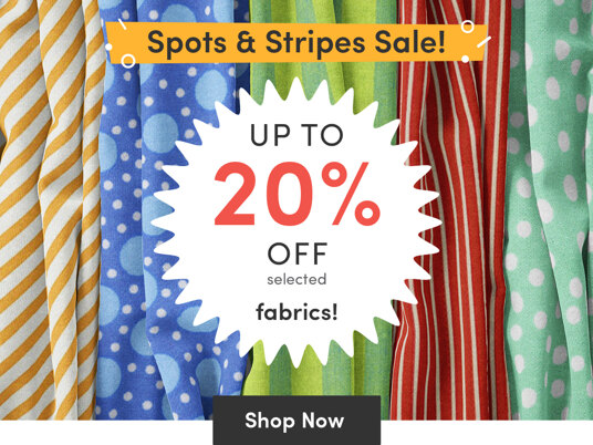 Up to 20 percent off spots and stripes fabrics!