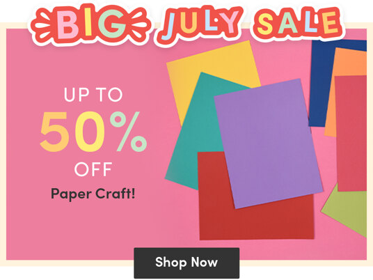 Up to 50 percent off paper craft supplies in MEGA July SALE!