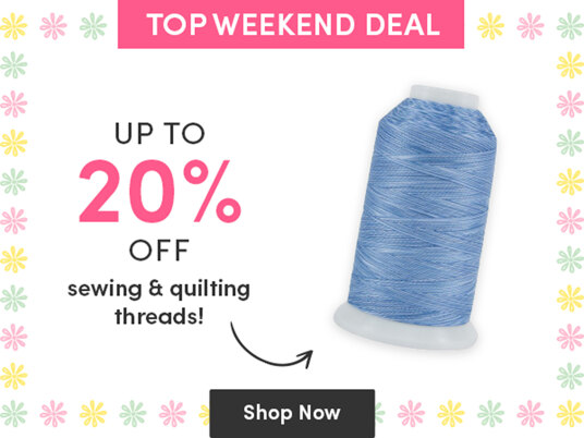 Up to 20 percent off sewing & quiting threads!