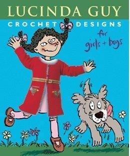 Crochet Designs For Girls and Boys - UK by Lucinda Guy